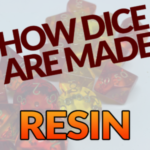 How Dice are Made: Resin