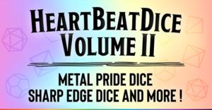Heartbeat Dice Kickstarter Vol II