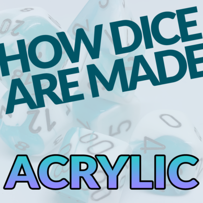 Dicemaking 1: How Acrylic Dice are Made
