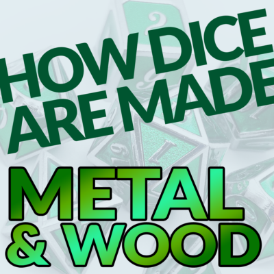 Dicemaking 3: How Metal and Wooden Dice are Made