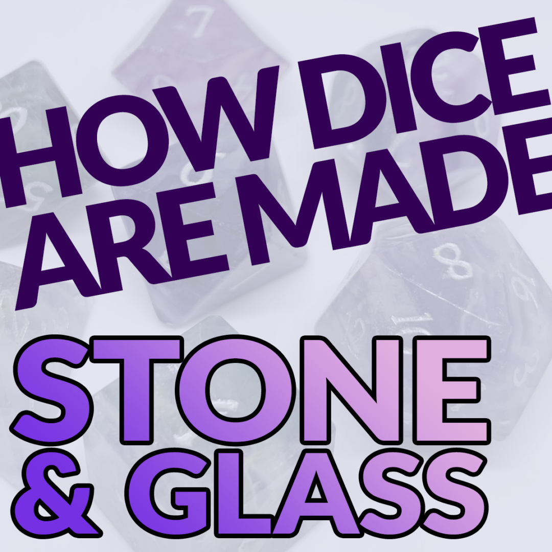 Dicemaking 4: How Gemstone and Glass Dice are Made